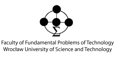 Faculty of Fundamental Problems of Technology <br> Wrocław University of Science and Technology